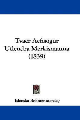 Hardcover Tvaer Aefisogur Utlendra Merkismanna Book