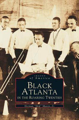 Black Atlanta in the Roaring Twenties - Book  of the Images of America: Georgia