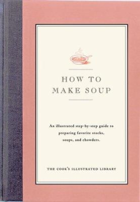 How to Make Soup - Book  of the Illustrated Step-By-Step Guides