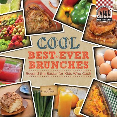Full cool cooking book series by lisa wagner pamela s price cool best ever brunches beyond the basics for kids who cook forumfinder Images