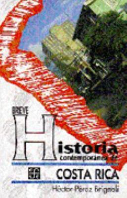 Breve Historia Contempor?nea de Costa Rica - H?ctor P?rez Brignoli