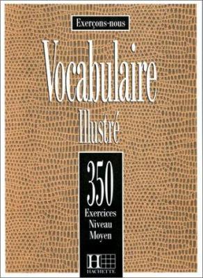 Les 350 Exercices de Vocabulaire - Moyen Textbook (French Edition) - Collective