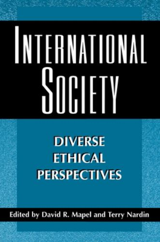 International Society : Diverse Ethical Perspectives - David Mapel; Terry Nardin