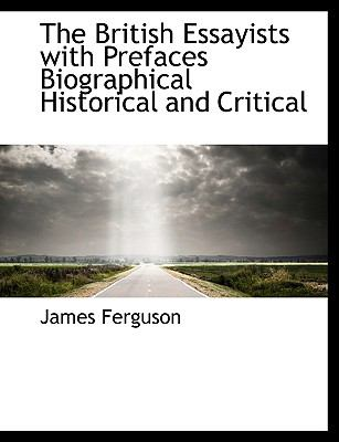 Paperback The British Essayists with Prefaces Biographical Historical and Critical [Large Print] Book