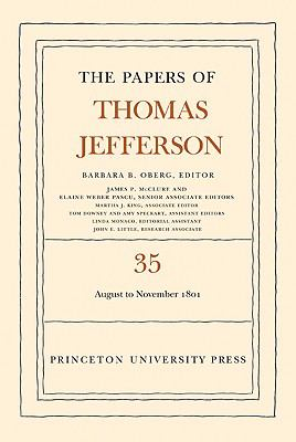 The Papers of Thomas Jefferson Vol. 35 : 1 August to 30 November 1801 - Thomas Jefferson