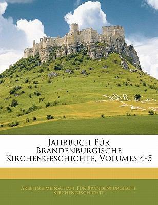 Paperback Jahrbuch F?r Brandenburgische Kirchengeschichte, Volumes 4-5 Book