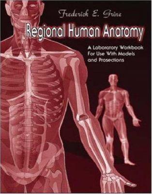 Regional Human Anatomy: A Laboratory... book by Frederick E. Grine