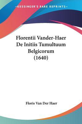 Paperback Florentii VanDer-Haer de Initiis Tumultuum Belgicorum Book