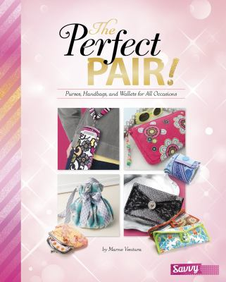 The Perfect Pair! : Purses, Handbags, and Wallets for All Occasions (1491482303 11189248) photo