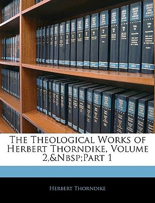 Paperback The Theological Works of Herbert Thorndike Book