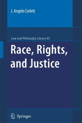 Race, Rights, and Justice - J. Angelo Corlett