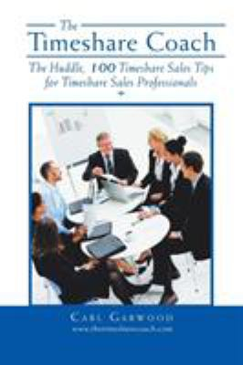 The Timeshare Coach : The Huddle, 100 Timeshare Sales Tips for Timeshare Sales Professionals (1483682919 10829914) photo