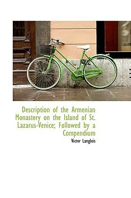Paperback Description of the Armenian Monastery on the Island of St Lazarus-Venice; Followed by a Compendium Book