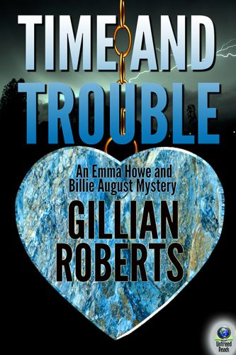 Time and Trouble (An Emma Howe and Billie August Mystery) - Book #2 of the Howe & August