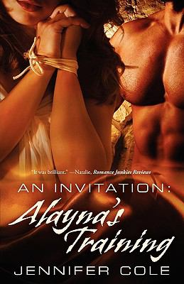 An Invitation : Alayna's Training - Jennifer Cole