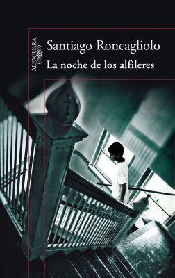La noche de los alfileres Santiago Roncagliolo Author