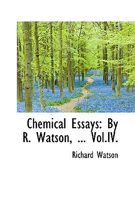 Paperback Chemical Essays : By R. Watson, ... Vol. IV Book