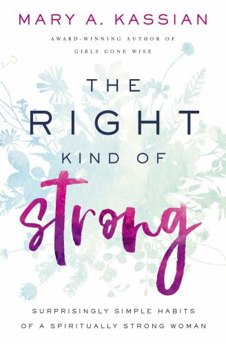 Paperback The Right Kind of Strong : Surprisingly Simple Habits of a Spiritually Strong Woman Book