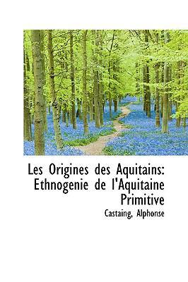Paperback Les Origines des Aquitains : Ethnog?nie de l'Aquitaine Primitive Book