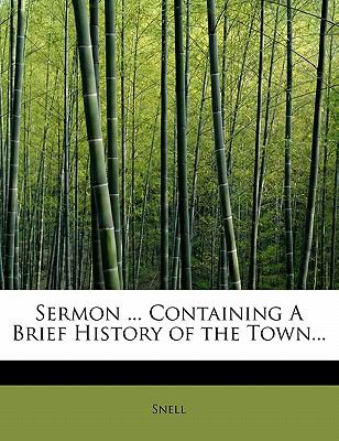 Paperback Sermon Containing a Brief History of the Town Book