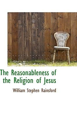 Paperback The Reasonableness of the Religion of Jesus Book