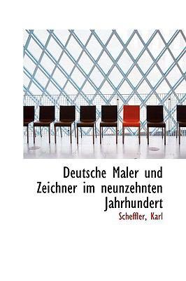 Paperback Deutsche Maler und Zeichner Im Neunzehnten Jahrhundert Book