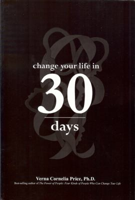 Change Your Life in 30 Days : A Personal Power Change Guide - Verna Cornelia Price