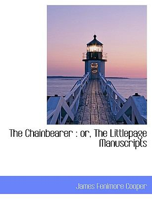Paperback The Chainbearer : Or, the Littlepage Manuscripts Book