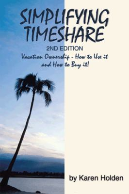 Simplifying Timeshare 2Nd Edition : Vacation Ownership - How to Use It and How to Buy It! (1496940970 11327727) photo