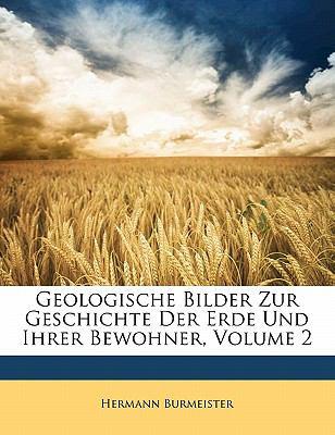 Paperback Geologische Bilder Zur Geschichte Der Erde Und Ihrer Bewohner, Volume 2 Book