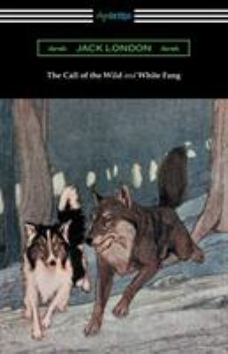 The Call of the Wild and White Fang (Illustrate... 1420952803 Book Cover