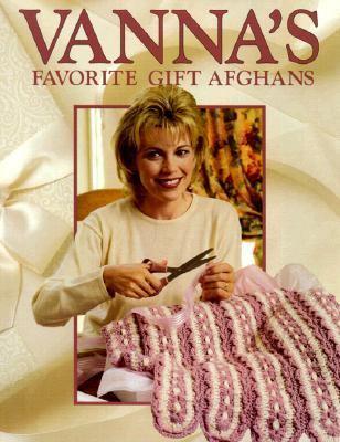 Vannas Favorite Gift Afghans Crochet Book By Vanna White