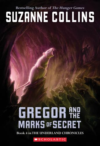 Gregor and the Marks of Secret - Book #4 of the Underland Chronicles