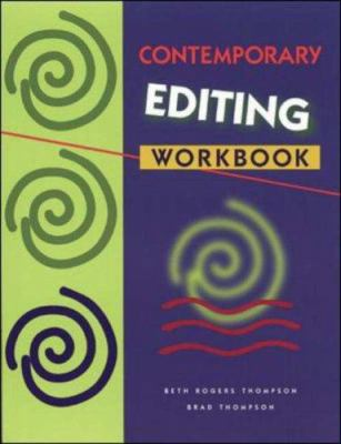 Contemporary Editing Workbook - Brad Thompson; Beth Rogers Thompson