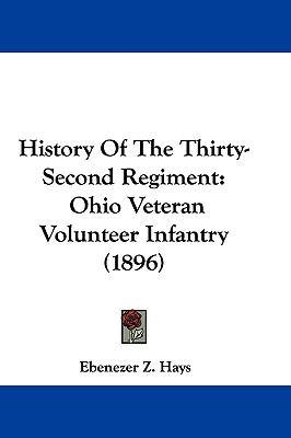 Hardcover History of the Thirty-Second Regiment : Ohio Veteran Volunteer Infantry (1896) Book