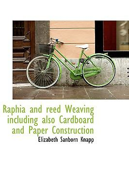 Paperback Raphia and Reed Weaving Including Also Cardboard and Paper Construction Book