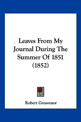 Hardcover Leaves from My Journal During the Summer Of 1851 Book