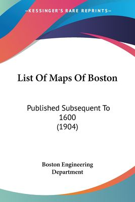 Paperback List of Maps of Boston : Published Subsequent To 1600 (1904) Book