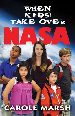 WHEN KIDS TAKE OVER NASA book by Carole Marsh