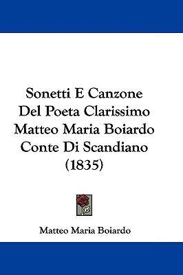 Hardcover Sonetti E Canzone Del Poeta Clarissimo Matteo Maria Boiardo Conte Di Scandiano Book