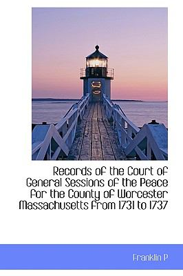 Paperback Records of the Court of General Sessions of the Peace for the County of Worcester Massachusetts From Book