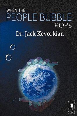 When the People Bubble Pops - Jack Kevorkian