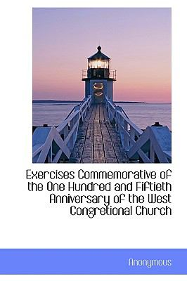 Paperback Exercises Commemorative of the One Hundred and Fiftieth Anniversary of the West Congretional Church Book