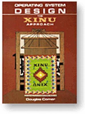 Operating System Design The Xinu Book By Douglas E Comer