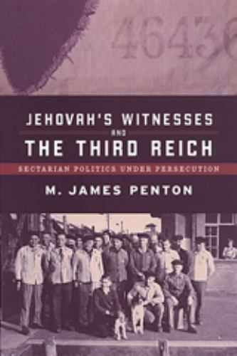 Jehovah's Witnesses and the Third Reich:    book by M  James Penton
