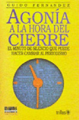 Agonía a la hora del cierre - FERNANDEZ, GUIDO