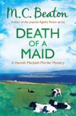 Death of a Maid (Hamish Macbeth) 1472105419 Book Cover