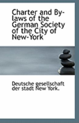 Paperback Charter and by-Laws of the German Society of the City of New-York Book