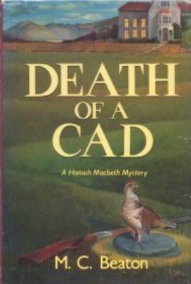 Death of a Cad (Hamish Macbeth Mysteries, No. 2) 0312001185 Book Cover
