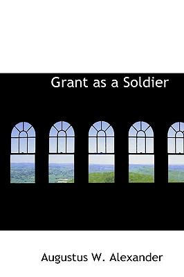 Paperback Grant As a Soldier Book